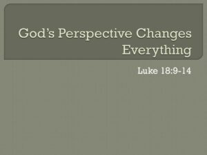 God's Perspective Changes Everything