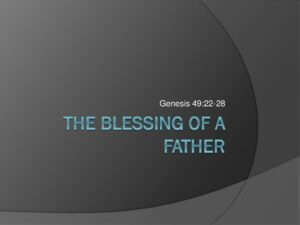 The Blessing of a Father