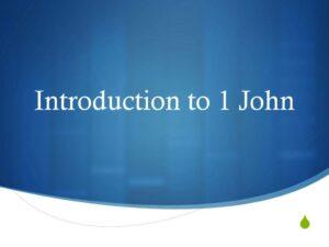 Introduction to 1 John