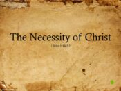 The Necessity of Christ