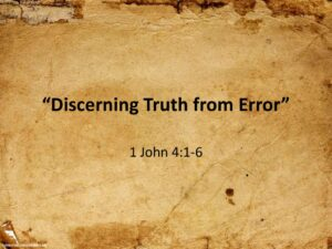 Discerning Truth From Error