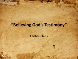 Believing God's Testimony