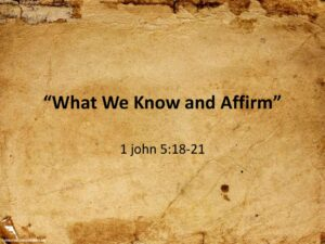 What We Know and Affirm