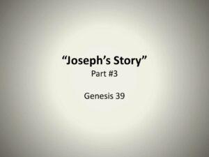 Joseph's Story - Part 3