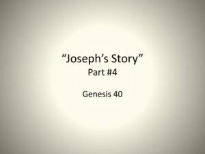 Joseph's Story - Part 4