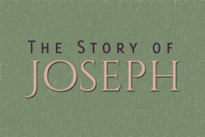 "The series called ""Joseph's Story""."