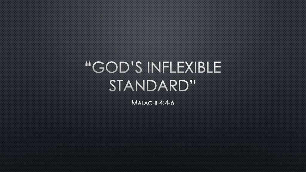 God's Inflexible Standard