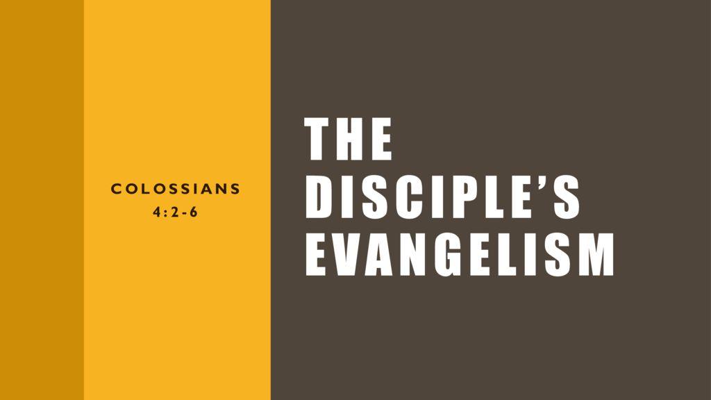 The Disciple's Evangelism - Part 2