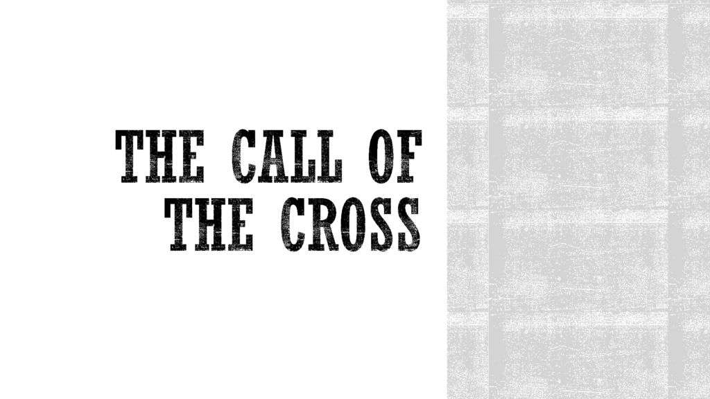 The Call of the Cross