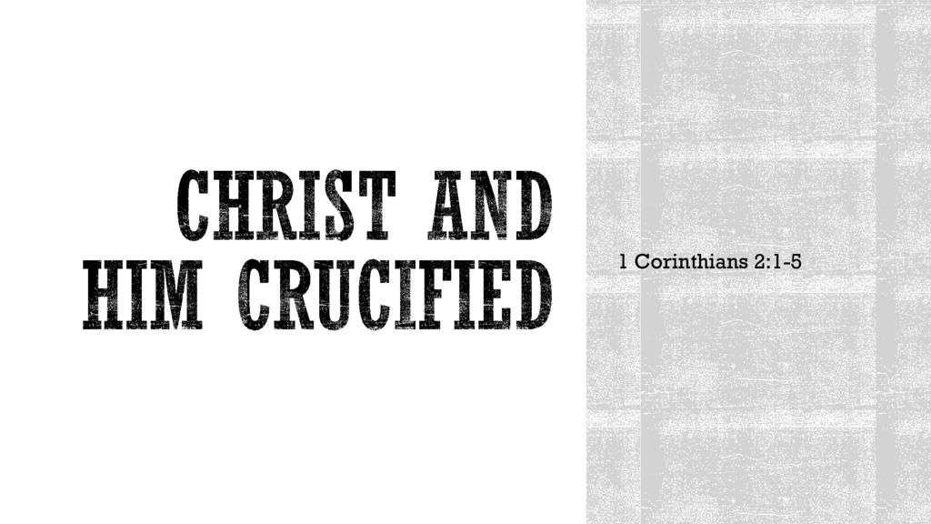 Christ and Him Crucified
