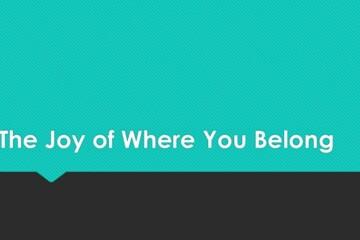 The Joy of Where You Belong