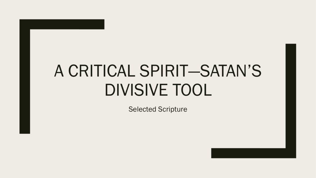 A Critical Spirit - Satan's Divisive Tool