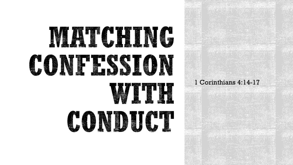 Matching Confession with Conduct