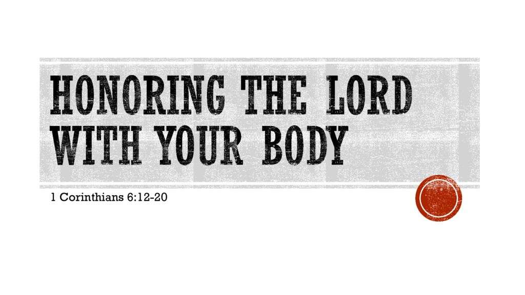Honoring the Lord with Your Body