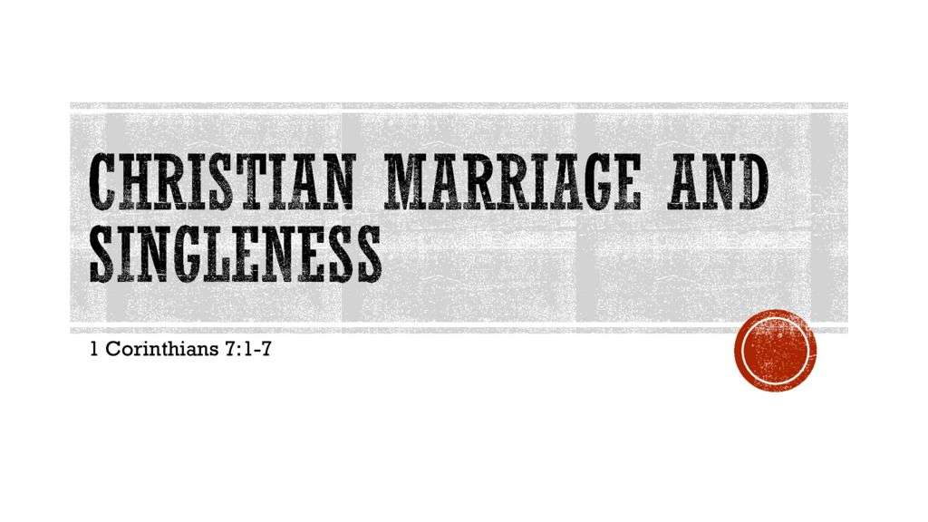 Christian Marriage and Singleness Part 1