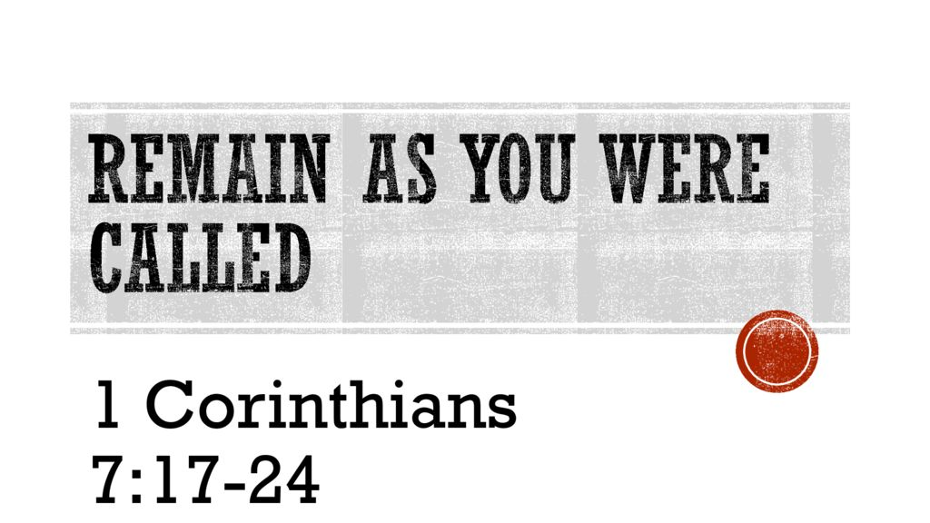 Remain as You Were Called