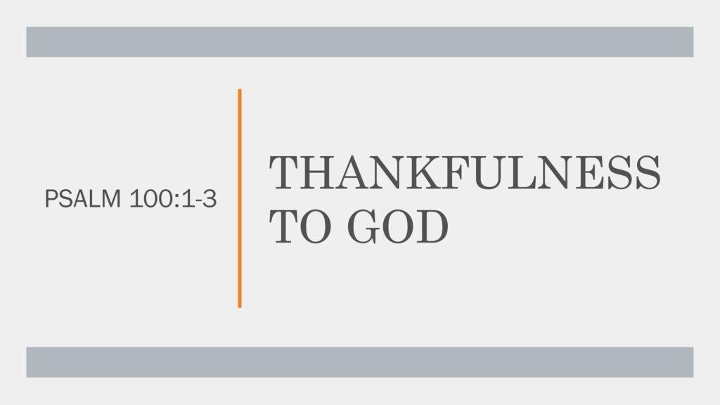 Thankfulness to God - Part 1