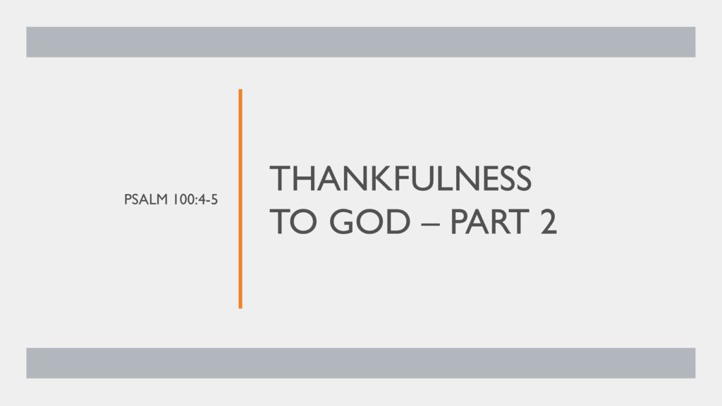 Thankfulness to God - Part 2