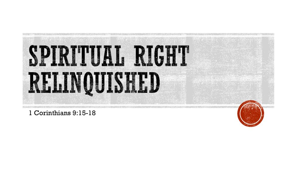 Spiritual Rights Relinquished