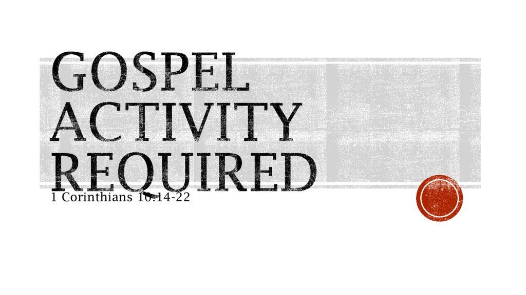 Gospel Activity Required