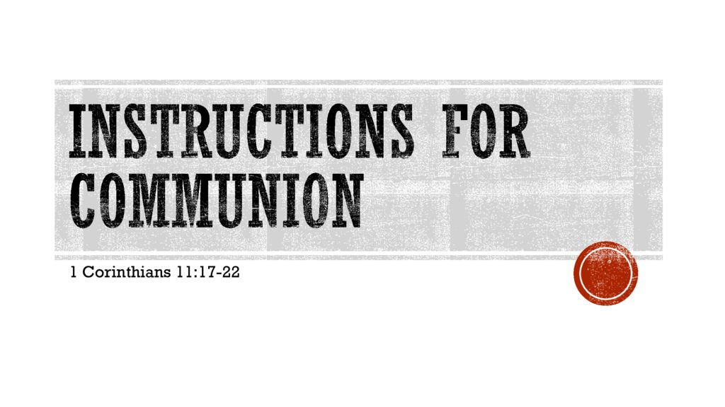 Instructions for Communion