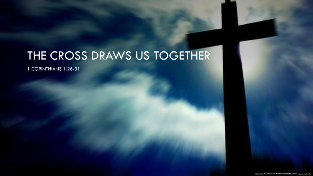 The Cross Draws Us Together