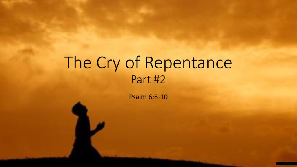 The Cry of Repentance Part 2