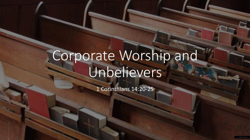 Corporate Worship and Unbelievers