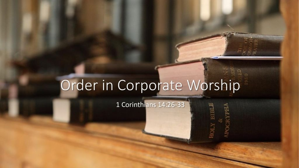 Order in Corporate Worship