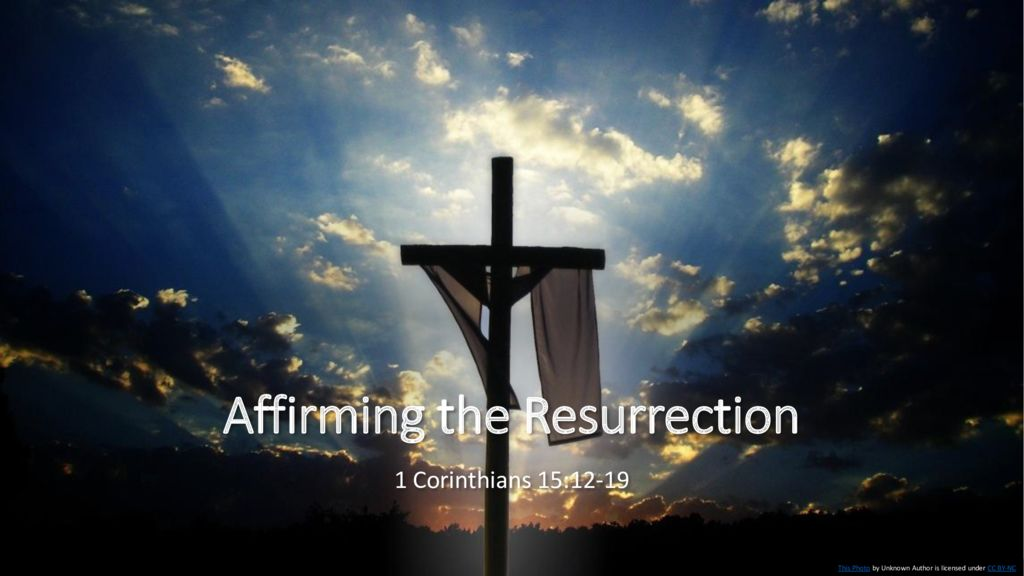 Affirming the Resurrection