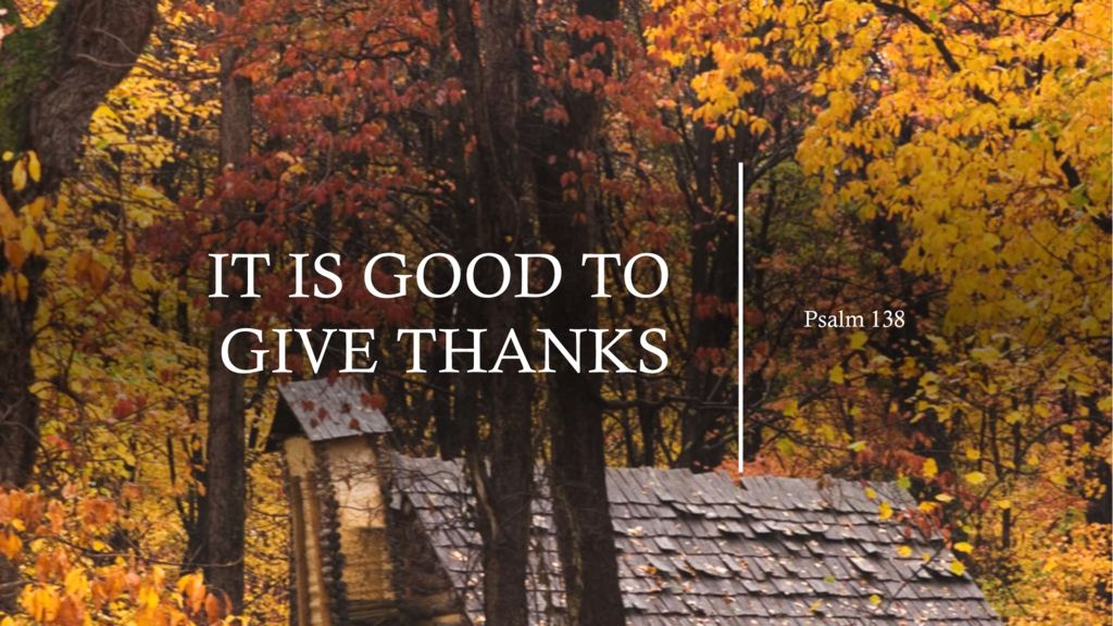 It Is Good to Give Thanks