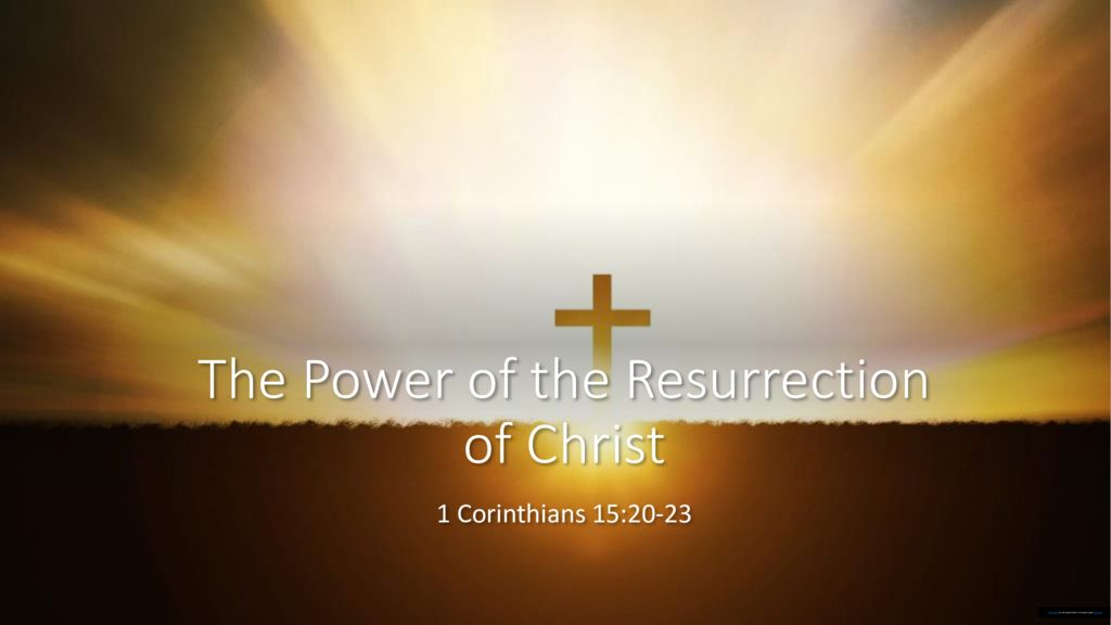 The Power of the Resurrection of Christ
