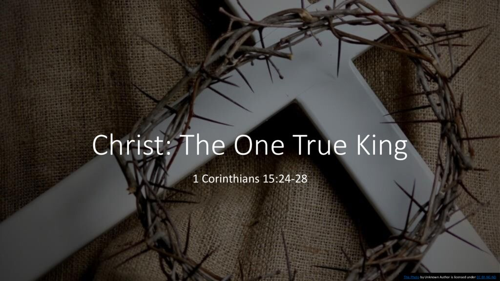 Christ: The One True King