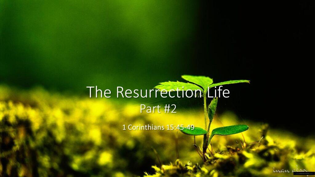 The Resurrection Life – Part 2