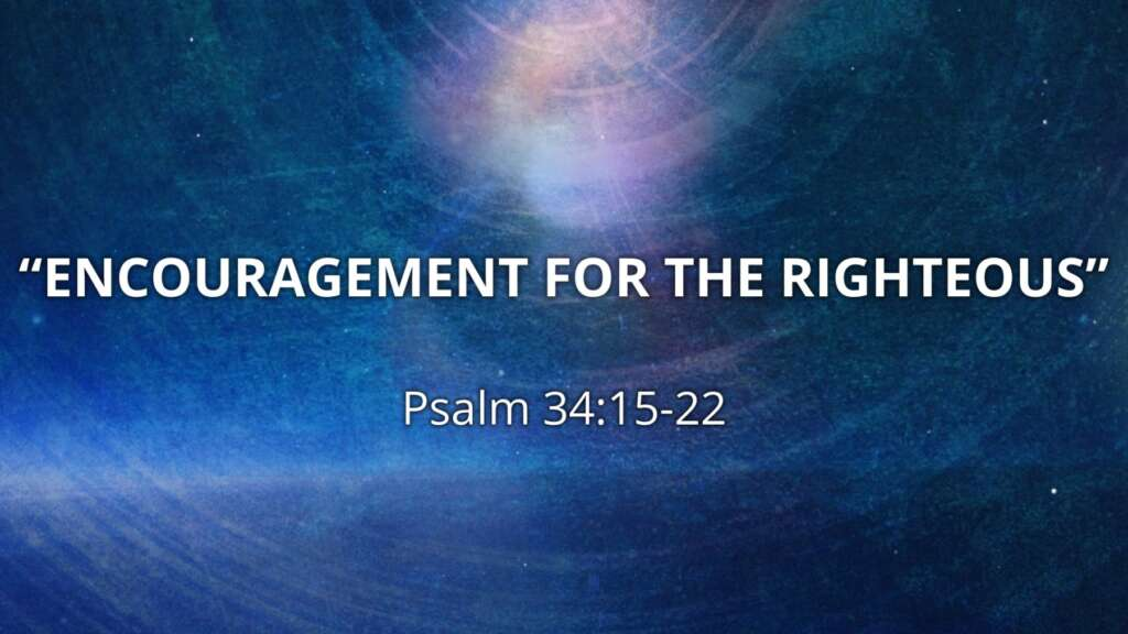 Encouragement for the Righteous