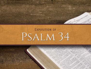 The exposition of Psalm 34.