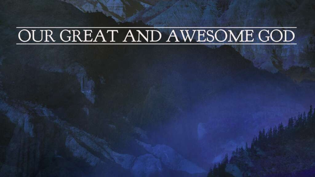 Our Great and Awesome God