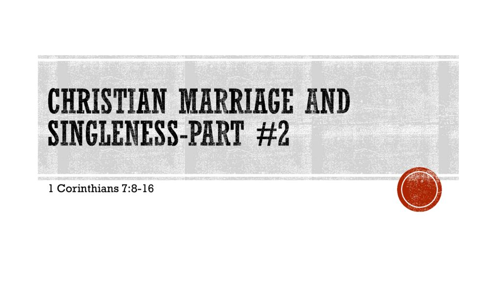 Christian Marriage and Singleness - Part 2