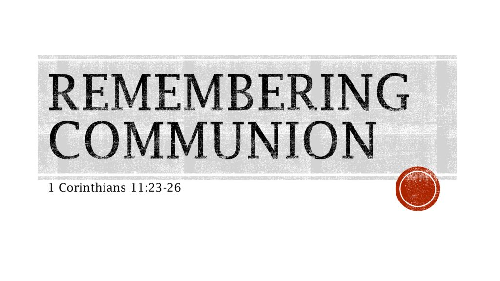 Remembering Communion