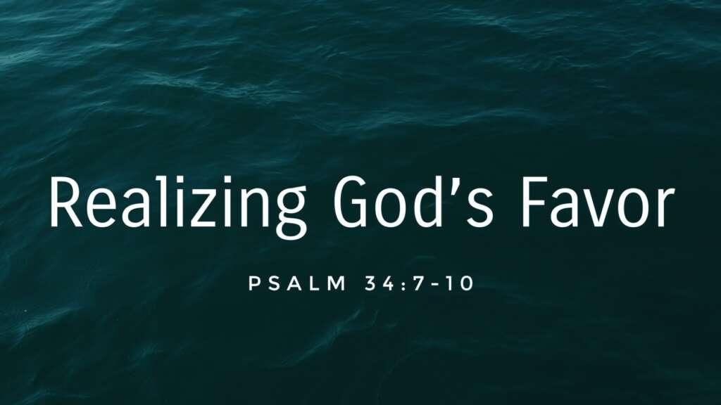 Realizing God's Favor