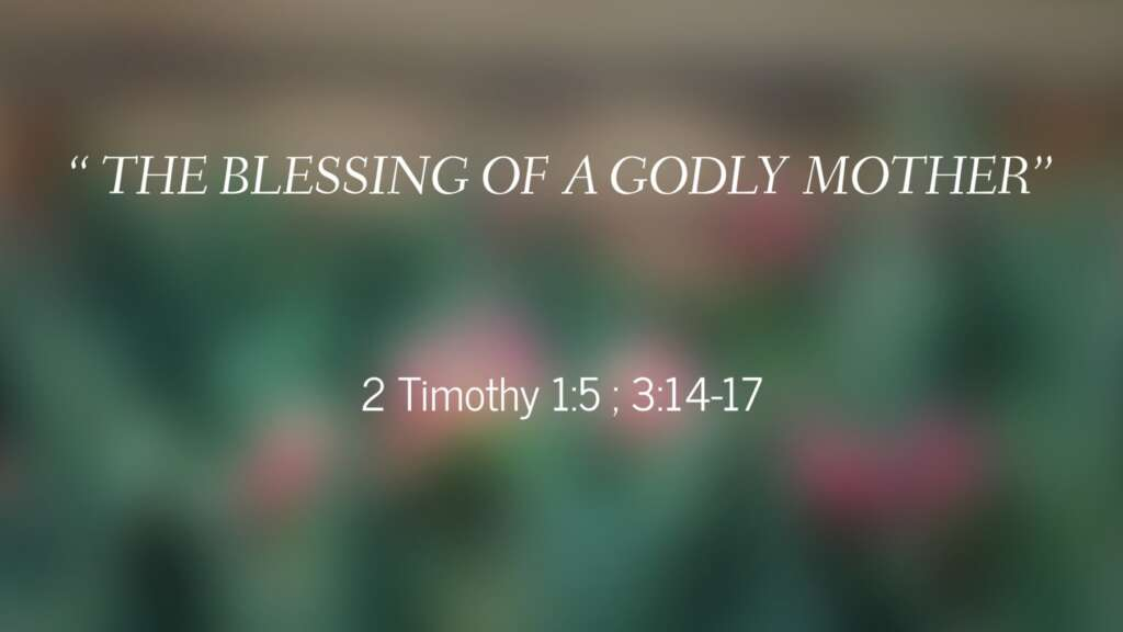 The Blessing of the Godly Mother