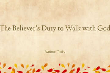 The Believer's Duty to Walk with God